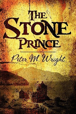 The Stone Prince  by  Peter M. Wright