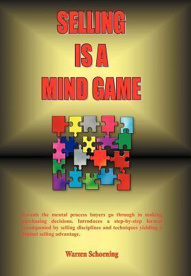 Selling Is a Mind Game Warren Schoening