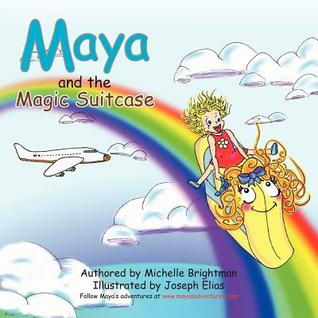 Maya and the Magic Suitcase  by  Michelle Brightman