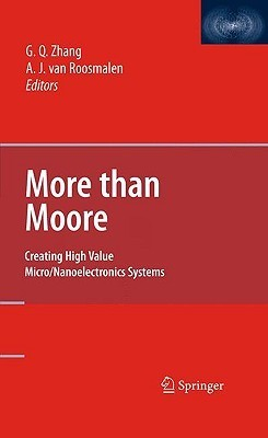 More Than Moore: Creating High Value Micro/Nanoelectronics Systems Guo  Qi Zhang