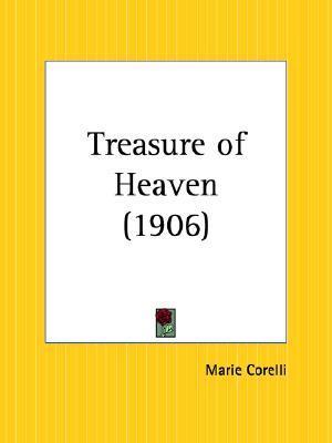 Treasure of Heaven  by  Marie Corelli