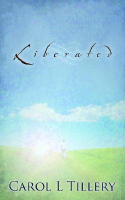 Liberated  by  Carol L. Tillery