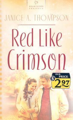 Red Like Crimson  by  Janice A. Thompson