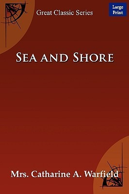 Sea and Shore  by  Catharine A. Warfield