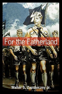 For the Fatherland  by  Walter S. Zapotoczny Jr.