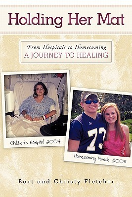 Holding Her Mat: From Hospitals to Homecoming: A Journey to Healing  by  Bart Fletcher