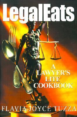 LegalEats: A Lawyers Lite Cookbook Flavia Tuzza