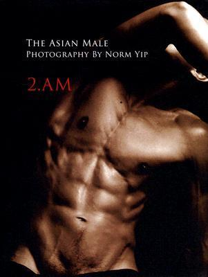 2.AM: The Asian Male  by  Norm Yip