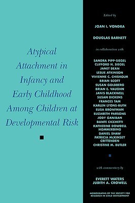 Atypical Attachment in Infancy and Early Childhood Among Children at Developmental Risk: Growth, Trade and Policy Joan Vondra