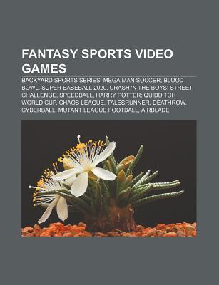 Fantasy Sports Video Games: Backyard Sports Series, Mega Man Soccer, Blood Bowl, Super Baseball 2020, Crash n the Boys: Street Challenge  by  Source Wikipedia