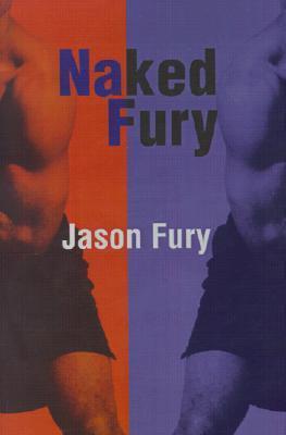 Naked Fury  by  Jason Fury