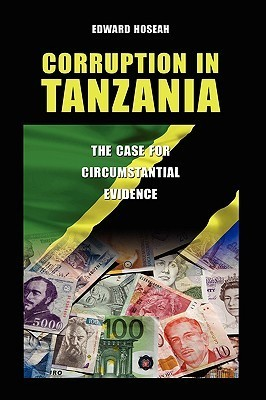 Corruption in Tanzania: The Case for Circumstantial Evidence  by  Edward Hoseah