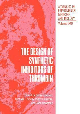 The Design of Synthetic Inhibitors of Thrombin G. Ed. Claeson