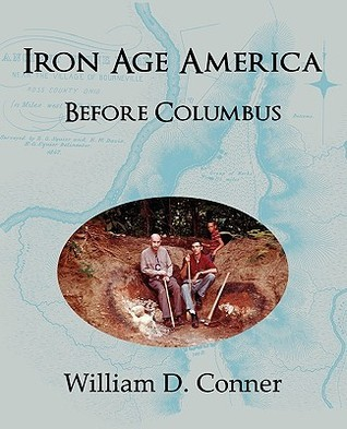 Iron Age America Before Columbus  by  William D. Conner