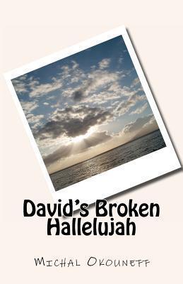 Davids Broken Hallelujah Michal Okouneff