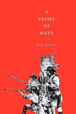 A Passel of Hate Joe Epley
