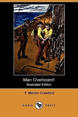 Man Overboard! (Illustrated Edition) Francis Marion Crawford