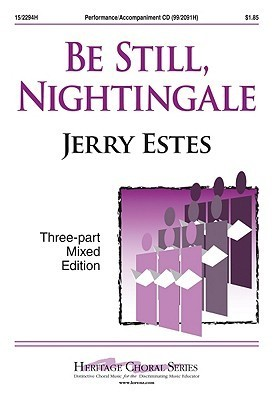 Be Still, Nightingale  by  Jerry Estes