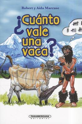 Cuanto Vale una Vaca? = How Much Is the Cow?  by  Robert Marcuse