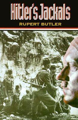 Hitlers Jackals  by  Rupert Butler