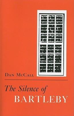 The Silence of Bartleby Dan McCall