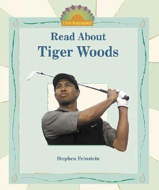 Read about Tiger Woods  by  Stephen Feinstein