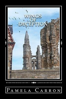 Wings of Deception (Wings of Deception, #1) Pamela Carron