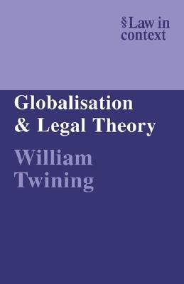 Globalisation and Legal Scholarship: Montesquieu Lecture 2009 William Twining