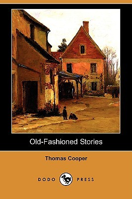Old-Fashioned Stories Thomas  Cooper