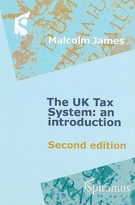 The UK Tax System: An Introduction Malcolm James