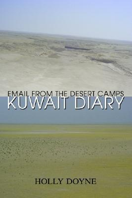 Kuwait Diary: Email from the Desert Camps Holly Doyne