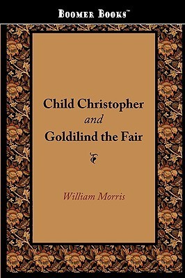 Child Christopher & Goldilind the Fair  by  William Morris