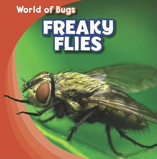 Freaky Flies  by  Greg Roza