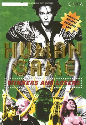 Human Game: Winners and Losers Francesco Bonami