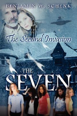 The Seven: The Second Invasion Benjamin W. Schenk