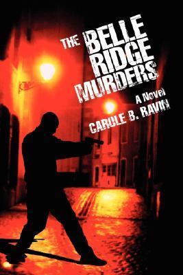 The Belle Ridge Murders  by  Carole Ravin