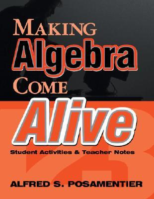 Making Pre-Algebra Come Alive: Student Activities and Teacher Notes  by  Alfred S. Posamentier