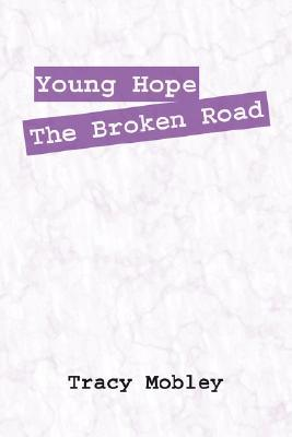 Young Hope the Broken Road Tracy Mobley