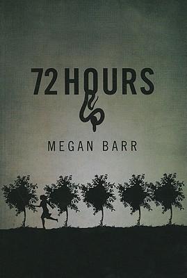 72 Hours Megan Barr