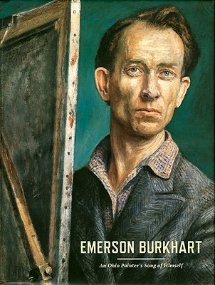 Emerson Burkhart: An Ohio Painters Song of Himself  by  Michael D. Hall