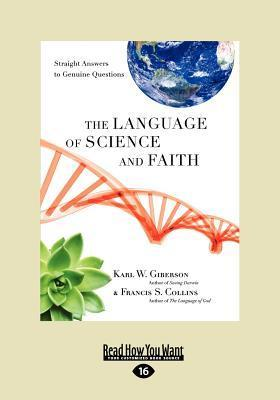 The Language of Science and Faith: Straight Answers to Genuine Questions  by  Karl W. Giberson