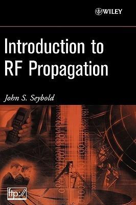 Introduction to RF Propagation John S. Seybold