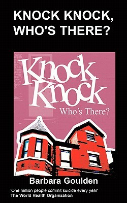 Knock Knock, Whos There?  by  Barbara Goulden