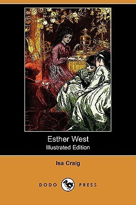 Esther West (Illustrated Edition) Isa Craig