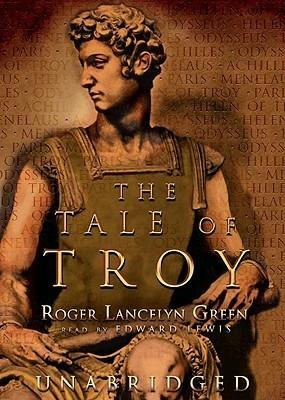 Tale of Troy  by  Roger Lancelyn Green