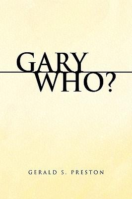 Gary Who? Gerald S. Preston