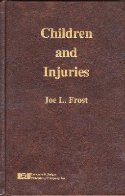 Children and Injuries Joe L. Frost