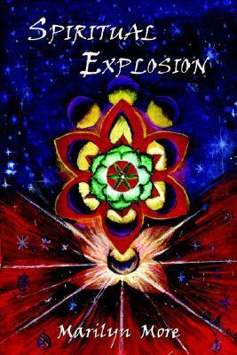 Spiritual Explosion  by  Marilyn More