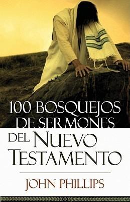 100 Bosquejos de Sermones del Nuevo Testamento John     Phillips