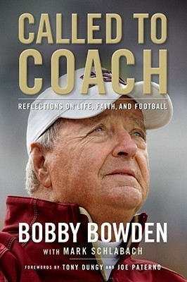 Called to Coach: The Life, Faith and Career of College Footballs Most Popular Coach Bobby Bowden